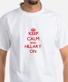 Keep Calm and Hillary ON T-Shirt