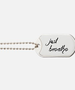 Just Breathe Dog Tags
