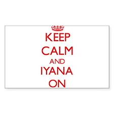 Keep Calm and Iyana ON Decal