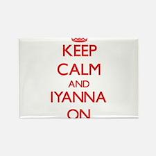 Keep Calm and Iyanna ON Magnets