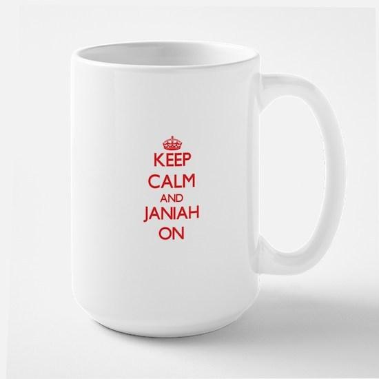 Keep Calm and Janiah ON Mugs