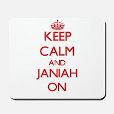 Keep Calm and Janiah ON Mousepad