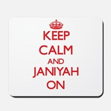 Keep Calm and Janiyah ON Mousepad