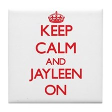 Keep Calm and Jayleen ON Tile Coaster