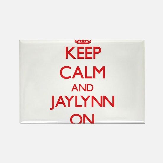 Keep Calm and Jaylynn ON Magnets