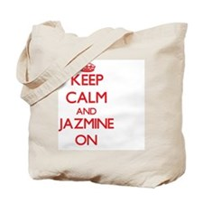 Keep Calm and Jazmine ON Tote Bag