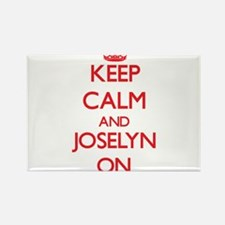 Keep Calm and Joselyn ON Magnets