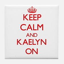 Keep Calm and Kaelyn ON Tile Coaster