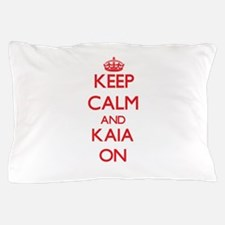 Keep Calm and Kaia ON Pillow Case
