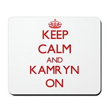 Keep Calm and Kamryn ON Mousepad