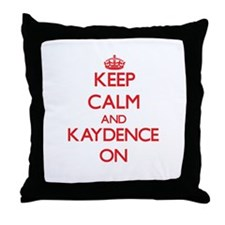 Keep Calm and Kaydence ON Throw Pillow