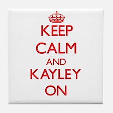 Keep Calm and Kayley ON Tile Coaster