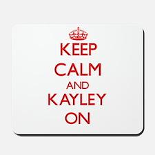 Keep Calm and Kayley ON Mousepad