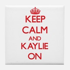 Keep Calm and Kaylie ON Tile Coaster