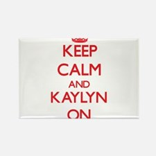 Keep Calm and Kaylyn ON Magnets
