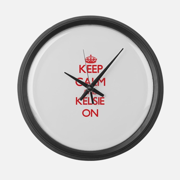 Keep Calm and Kelsie ON Large Wall Clock