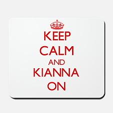 Keep Calm and Kianna ON Mousepad