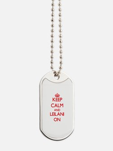Keep Calm and Leilani ON Dog Tags