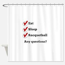 Eat Sleep Racquetball Checklist Shower Curtain