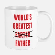 World's Greatest Farter - I Mean Father Mugs