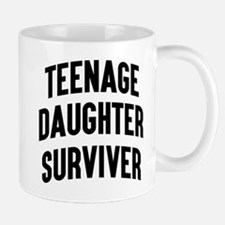Teenage Daughter Surviver Mugs
