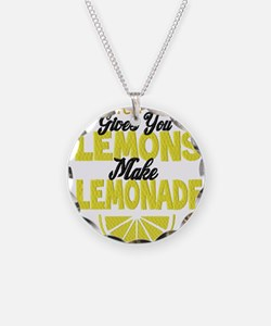 When Life Gives You Lemons Necklace