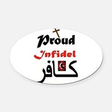 PROUD INFIDEL Oval Car Magnet