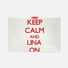 Keep Calm and Lina ON Magnets