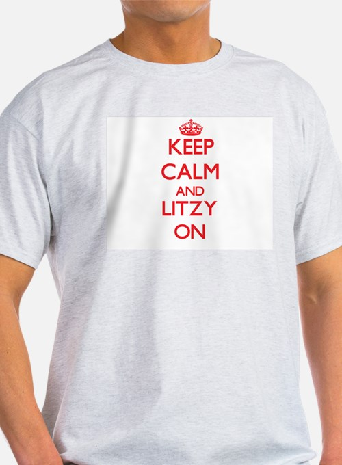 Keep Calm and Litzy ON T-Shirt