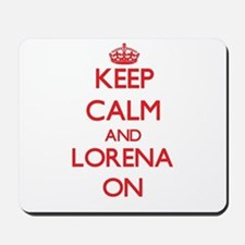 Keep Calm and Lorena ON Mousepad