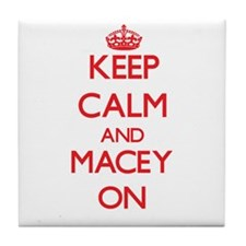 Keep Calm and Macey ON Tile Coaster