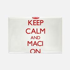 Keep Calm and Maci ON Magnets