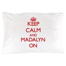 Keep Calm and Madalyn ON Pillow Case