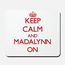 Keep Calm and Madalynn ON Mousepad