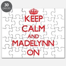 Keep Calm and Madelynn ON Puzzle