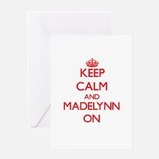 Keep Calm and Madelynn ON Greeting Cards