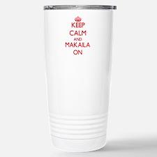 Keep Calm and Makaila O Stainless Steel Travel Mug