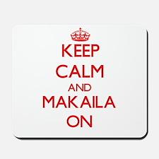 Keep Calm and Makaila ON Mousepad