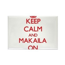Keep Calm and Makaila ON Magnets