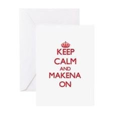 Keep Calm and Makena ON Greeting Cards