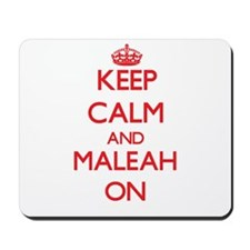 Keep Calm and Maleah ON Mousepad