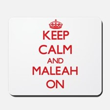 Keep Calm and Maleah ON Mousepad