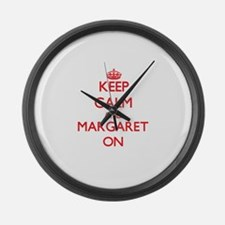 Keep Calm and Margaret ON Large Wall Clock