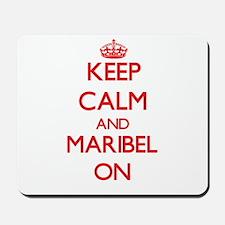 Keep Calm and Maribel ON Mousepad