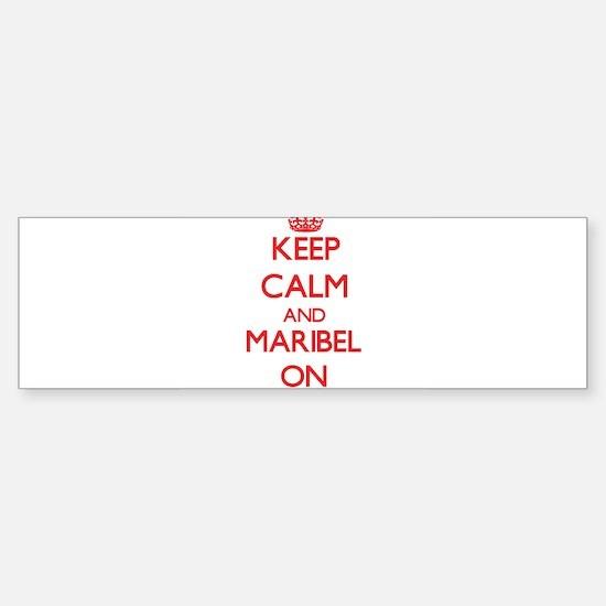 Keep Calm and Maribel ON Bumper Bumper Bumper Sticker