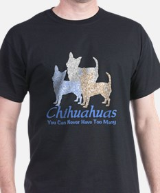 Never Too Many Chihuahuas T-Shirt