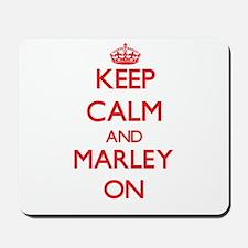 Keep Calm and Marley ON Mousepad