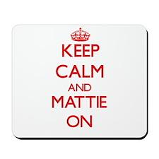 Keep Calm and Mattie ON Mousepad