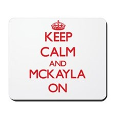 Keep Calm and Mckayla ON Mousepad