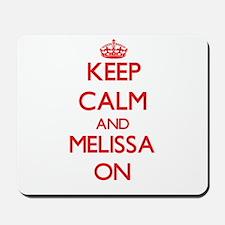 Keep Calm and Melissa ON Mousepad